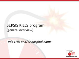 SEPSIS KILLS  program  (general overview)