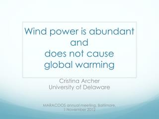 Wind power is abundant  and  does not cause  global warming