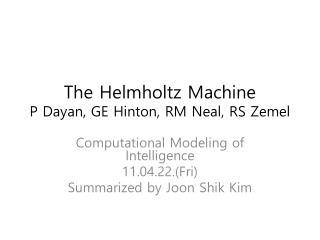 The Helmholtz Machine P Dayan, GE Hinton, RM Neal, RS  Zemel