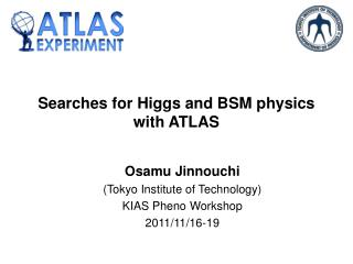 Searches for Higgs and BSM physics with ATLAS