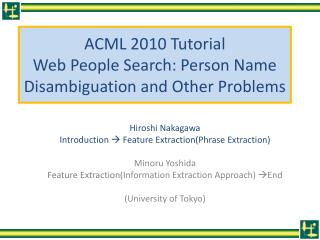 ACML 2010 Tutorial Web People Search: Person Name Disambiguation and Other Problems
