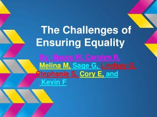 The Challenges of Ensuring Equality