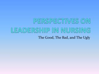 PERSPECTIVES ON LEADERSHIP IN NURSING