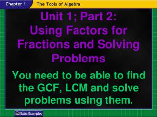Unit 1; Part  2: Using Factors for Fractions  and  Solving Problems
