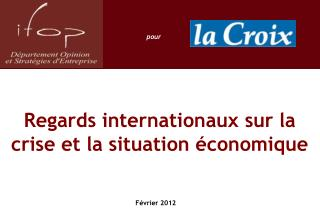 Regards internationaux sur la crise et la situation �conomique
