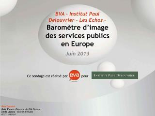 BVA – Institut Paul  Delouvrier  – Les Echos –  Baromètre d'image des services publics en Europe