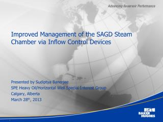 Improved Management of the SAGD Steam Chamber via Inflow Control Devices