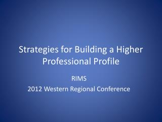 Strategies for Building a Higher Professional Profile