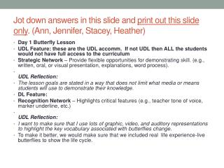 Jot down answers in this slide and  print out this slide only .  (Ann, Jennifer , Stacey, Heather)
