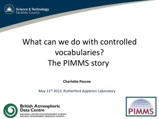 What  can we do with controlled vocabularies?  The  PIMMS story�
