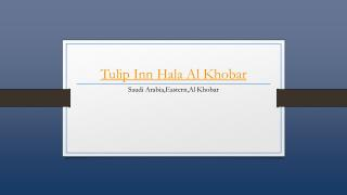 Tulip Inn Hala Hotel Alkhobar - Holdinn.com