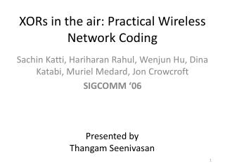 XORs in the air: Practical Wireless Network Coding