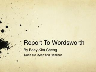 Report To Wordsworth By  Boey  Kim Cheng