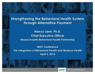 Strengthening the Behavioral Health System through Alternative Payment Nancy Lane, Ph.D.