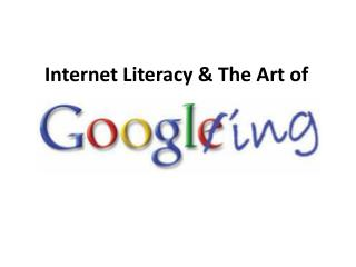 Internet Literacy & The Art of