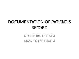 DOCUMENTATION OF PATIENT'S RECORD