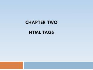 Chapter Two HTML Tags