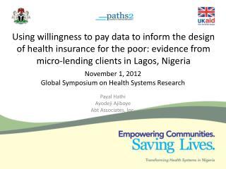 November  1 , 2012 Global Symposium on Health Systems Research Payal Hathi Ayodeji Ajiboye