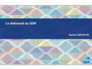 Le télétravail au SDN