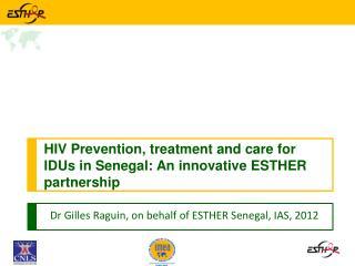 Dr  Gilles  Raguin , on  behalf  of ESTHER  Senegal , IAS, 2012