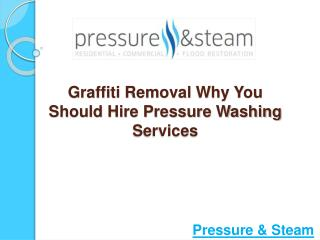 Graffiti Removal: Why Hire Pressure Washing Services?