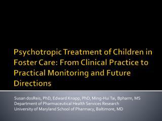 Susan dosReis, PhD, Edward Knapp, PhD, Ming- Hui  Tai,  Bpharm , MS