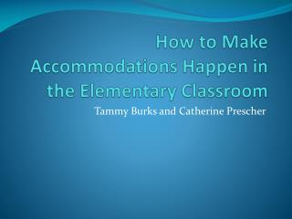 How to Make Accommodations Happen in the Elementary Classroom