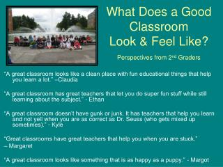 What Does a Good Classroom  Look & Feel Like? Perspectives from 2 nd  Graders
