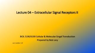 Lecture 04 – Extracellular Signal Receptors II