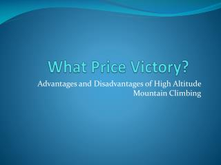 What Price Victory?