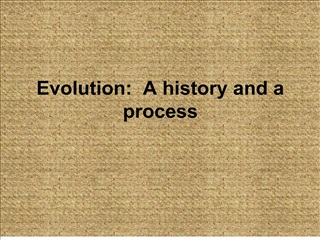 Evolution:  A history and a process