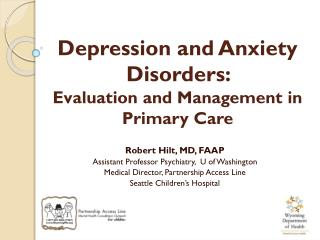 Depression and Anxiety Disorders:   Evaluation and Management in Primary Care