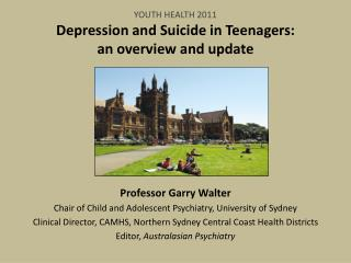 YOUTH HEALTH 2011 Depression and Suicide in Teenagers:  an overview and update