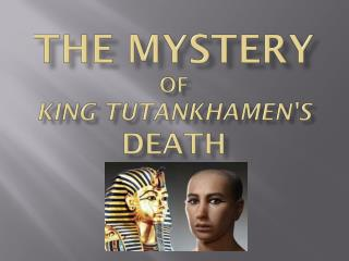 The Mystery  of  King  Tutankhamen's  Death