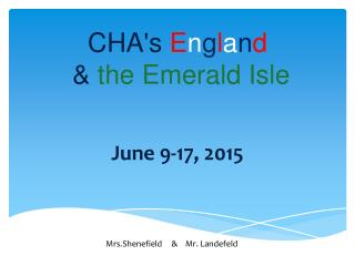 CHA's E n g l a n d & the Emerald Isle
