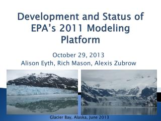 Development and Status of EPA's 2011 Modeling Platform