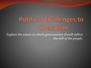 Political Challenges to Liberalism