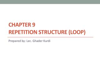 Chapter 9 Repetition  Structure (Loop)