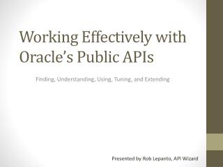 Working Effectively with  Oracle's Public APIs
