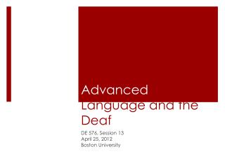 Advanced  Language and the Deaf