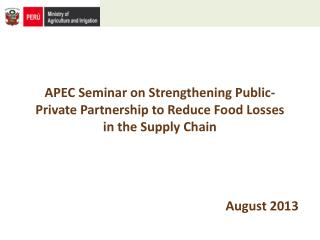 APEC Seminar on Strengthening Public-Private Partnership to Reduce Food Losses in the Supply Chain