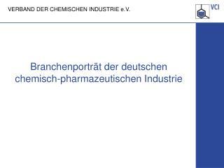 Branchenporträt der deutschen chemisch-pharmazeutischen Industrie
