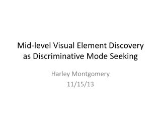 Mid-level Visual Element Discovery as Discriminative Mode Seeking