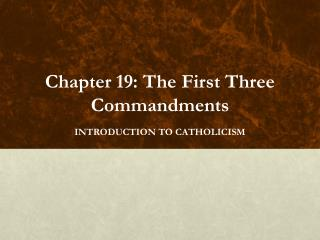 Chapter 19: The First Three Commandments