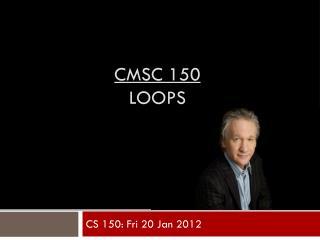 CMSC 150 Loops