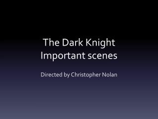 The Dark Knight Important scenes