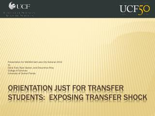 Orientation Just For Transfer Students:  Exposing Transfer Shock