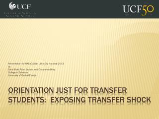 Orientation Just For Transfer Students:  Exposing Transfer Shock