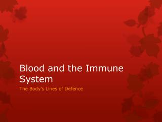 Blood and the Immune System