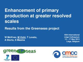 Enhancement of primary production at greater resolved scales Results from the Greenseas project